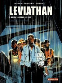 Léviathan. Volume 2, Quelque chose sous nos pieds
