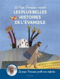 Le pape François raconte les plus belles histoires de l'Evangile