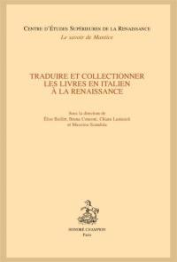 Traduire et collectionner les livres en italien à la Renaissance