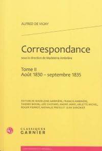 Correspondance d'Alfred de Vigny. Volume 2, Août 1830-septembre 1835
