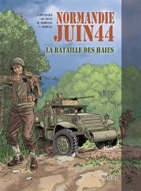 Normandie, juin 44. Vol. 8. La bataille des haies