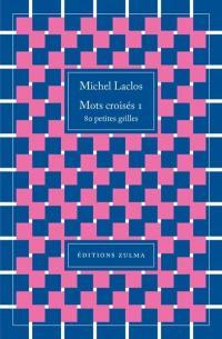 Mots croisés. Volume 1, 80 petites grilles