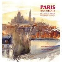 Paris, rive droite : de l'aube à minuit. Paris, rive droite : from dawn till dusk