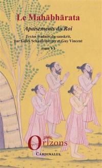 Le Mahabharata. Volume 6, Apaisements du roi