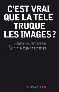 C'est vrai que la télé truque les images ?