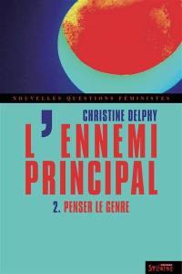 L'ennemi principal. Volume 2, Penser le genre