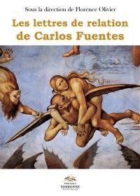 Les lettres de relation de Carlos Fuentes
