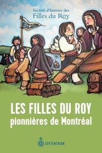 Les Filles du Roy, pionnières de Montréal