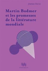 Martin Bodmer et les promesses de la littérature mondiale