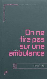 On ne tire pas sur une ambulance