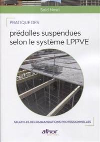 Pratique des prédalles suspendues selon le système LPPVE