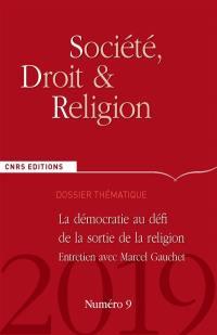 Société, droit et religion. n° 9, La démocratie au défi de la sortie de la religion