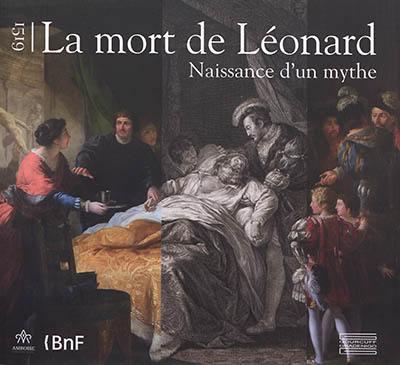 1519, la mort de Léonard