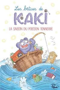 Les bêtises de Kaki. Vol. 1. La saison du poisson tonnerre