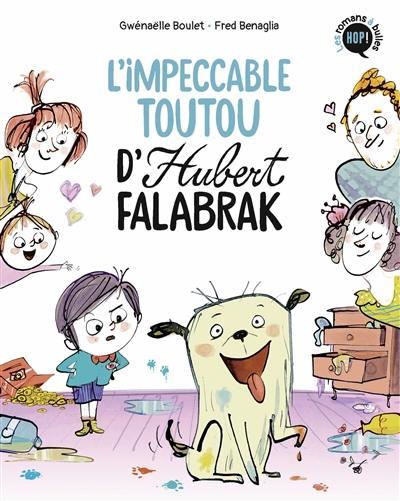 Hubert Falabrak, L'impeccable toutou d'Hubert Falabrak