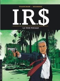 IRS. Volume 1, La voie fiscale