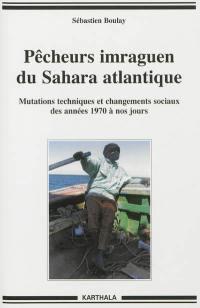 Pêcheurs imraguen du Sahara atlantique