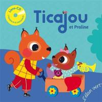 Ticajou et Praline