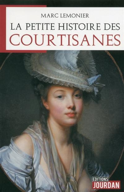 La petite histoire des courtisanes