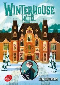 Winterhouse hôtel. Volume 1,
