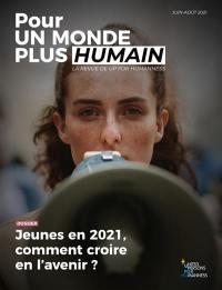 Pour un monde plus humain. n° 4, Jeunes en 2021, comment croire en l'avenir ?