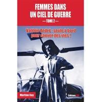 Femmes dans un ciel de guerre. Volume 2, Valérie André