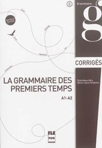 La grammaire des premiers temps, A1-A2