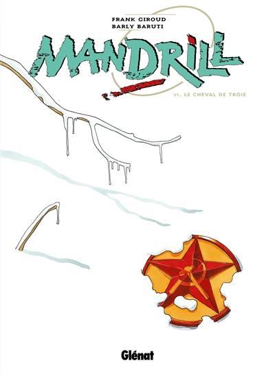 Mandrill. Volume 6, Le cheval de Troie