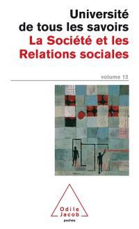 L'université de tous les savoirs. Volume 12, La société et les relations sociales