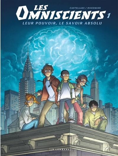Les omniscients. Volume 1, Phénomènes