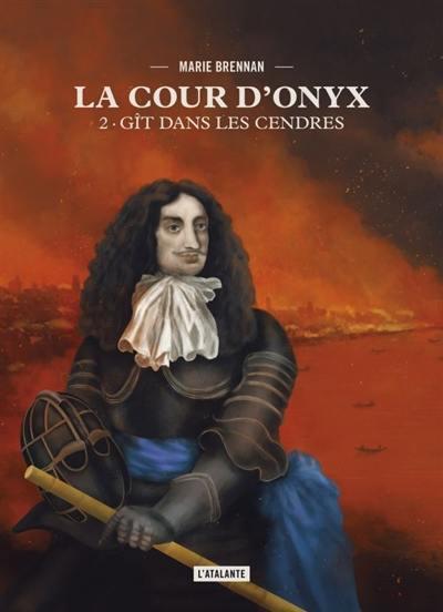 La cour d'Onyx. Volume 2, Gît dans les cendres