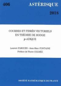 Astérisque. n° 406, Courbes et fibrés vectoriels en théorie de Hodge p-adique