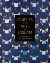 Cartier et les arts de l'islam : aux sources de la modernité : exposition, Paris, Musée des arts décoratifs, du 20 octobre 2021 au 20 février 2022