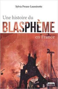 Une histoire du blasphème en France
