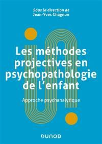 Les méthodes projectives en psychopathologie de l'enfant : approche psychanalytique