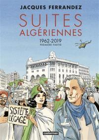 Suites algériennes. Volume 1, Première partie