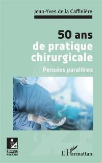 50 ans de pratique chirurgicale