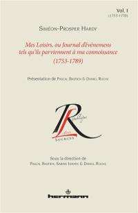 Mes loisirs ou Journal d'événemens tels qu'ils parviennent à ma connoissance : 1753-1789. Vol. 1. 1753-1770
