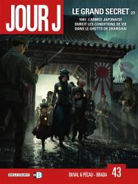 Jour J, Volume 43, Le grand secret. Volume 2, 1941 : l'armée japonaise durcit les conditions de vie dans le ghetto de Shanghai