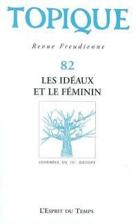 Topique. n° 82, Les idéaux et le féminin