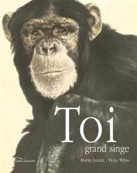 Toi, grand singe