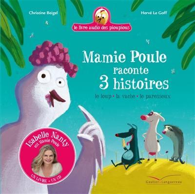 Mamie Poule raconte, Mamie Poule raconte 3 histoires