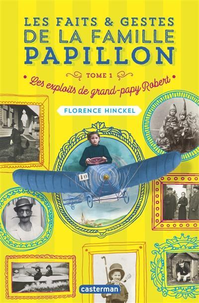 Les faits & gestes de la famille Papillon. Volume 1, Les exploits de grand-papy Robert