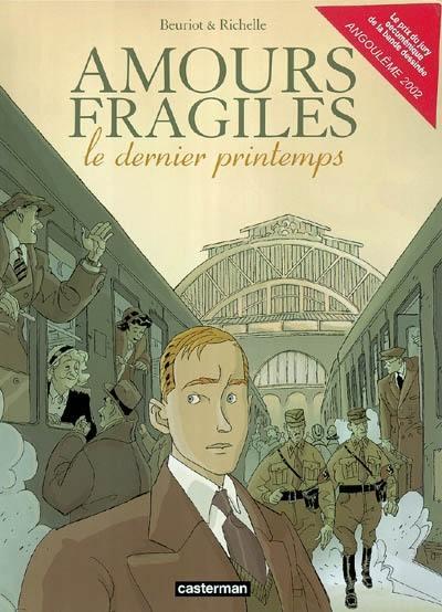 Amours fragiles. Volume 1, Le dernier printemps