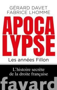 L'histoire secrète de la droite française. Volume 2, Apocalypse now