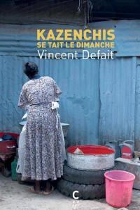 Kazenchis se tait le dimanche