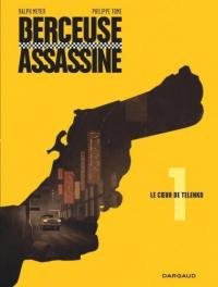 Berceuse assassine. Volume 1, Le coeur de Telenko