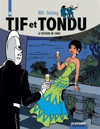 Tif et Tondu. Volume 10, Le retour de Choc