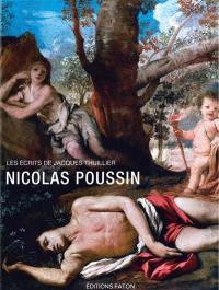 Les écrits de Jacques Thuillier. Volume 3, Nicolas Poussin