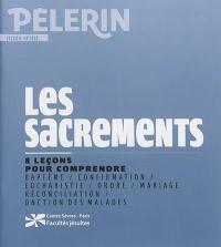 Le Pèlerin, hors-série, Les sacrements
